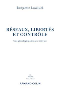 Benjamin Loveluck, Réseaux, libertés et contrôle